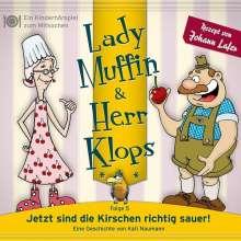 Kati Naumann: Lady Muffin & Herr Klops 05: Jetzt Sind Die Kirschen Richtig Sauer!, CD