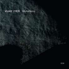 Vijay Iyer (geb. 1971): Mutations, CD