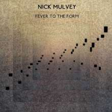 """Nick Mulvey: Fever To The Form, Single 10"""""""