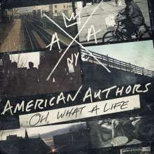American Authors: Oh, What A Life, CD