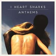 I Heart Sharks: Anthems, CD