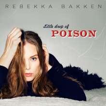 Rebekka Bakken (geb. 1970): Little Drop Of Poison (Limited Deluxe Edition), CD