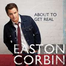 Easton Corbin: About To Get Real, CD