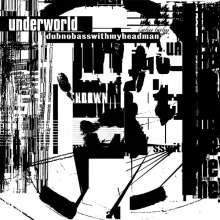 Underworld: Dubnobasswithmyheadman (Remastered Edition), CD