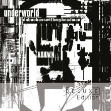 Underworld: Dubnobasswithmyheadman (remastered) (Deluxe 20th Anniversary Edition), 2 CDs