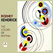 Rodney Kendrick (geb. 1960): The Colors Of Rhythm, CD