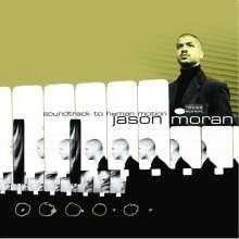 Jason Moran (geb. 1975): Soundtrack To Human Motion (remastered) (180g) (Limited-Edition), LP
