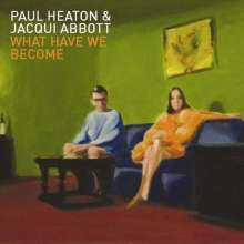 Paul Heaton & Jacqui Abbott: What Have We Become, CD