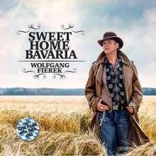 Wolfgang Fierek: Sweet Home Bavaria, CD
