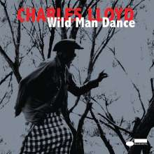 Charles Lloyd (geb. 1938): Wild Man Dance - Live At Wroclaw Philharmonic 2013, CD