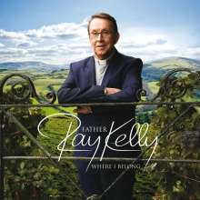 Father Ray Kelly: Where I Belong, CD