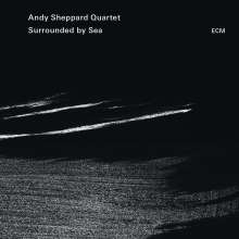 Andy Sheppard (geb. 1957): Surrounded By Sea, CD