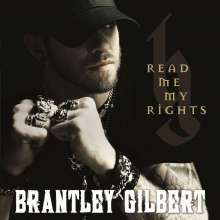 Brantley Gilbert: Read Me My Rights, CD