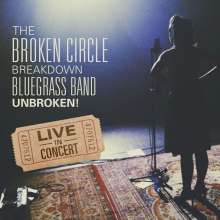 The Broken Circle Breakdown Bluegrass Band: Unbroken! Live In Concert, CD