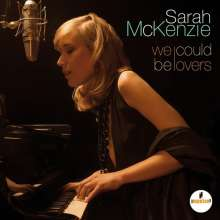 Sarah McKenzie (geb. 1987): We Could Be Lovers, CD