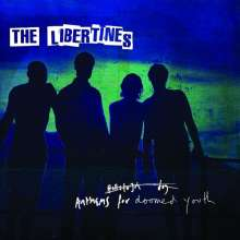 The Libertines: Anthems For Doomed Youth, CD