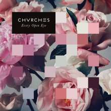 Chvrches: Every Open Eye (White Vinyl), LP