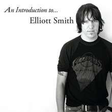 Elliott Smith: An Introduction To Elliott Smith, CD