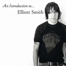 Elliott Smith: An Introduction To Elliott Smith (180g), LP