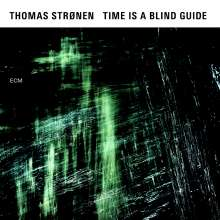 Thomas Strønen (geb. 1972): Time Is A Blind Guide, CD