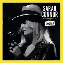 Sarah Connor: Muttersprache Live - Ganz nah (Deluxe Edition), 3 CDs
