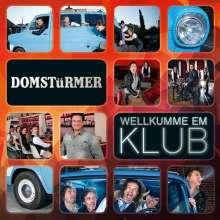 Domstürmer: Wellkumme Em Klub, CD
