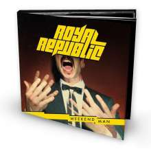 Royal Republic: Weekend Man (Limited Deluxe Edition), CD