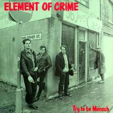 Element Of Crime: Try To Be Mensch (180g), LP