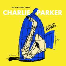 Charlie Parker (1920-1955): Unheard Bird: The Unissued Takes, 2 CDs