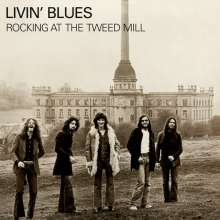 Livin' Blues: Rocking At The Tweed Mill (180g), LP