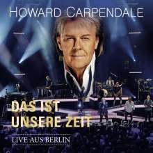 Howard Carpendale: Das ist unsere Zeit - Live aus Berlin, 2 CDs