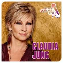 Claudia Jung: Ich find Schlager toll (Das Beste), CD