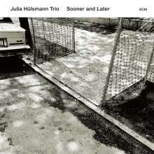 Julia Hülsmann (geb. 1968): Sooner And Later, CD