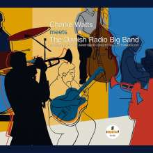 Charlie Watts (geb. 1941): Charlie Watts Meets The Danish Radio Big Band, CD