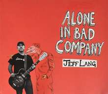 Jeff Lang: Alone In Bad Company, CD
