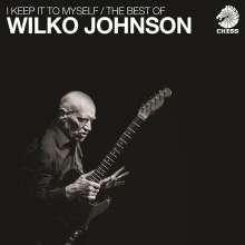 Wilko Johnson: I Keep It To Myself: The Best Of Wilko Johnson, 2 CDs