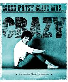 Patsy Cline: When Patsy Cline Was...Crazy, DVD