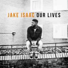 Jake Isaac: Our Lives, LP