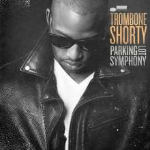 Trombone Shorty (Troy Andrews) (geb. 1986): Parking Lot Symphony, CD