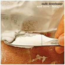 Café Drechsler: And Now...Boogie!, CD