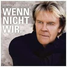 Howard Carpendale: Wenn nicht wir., CD