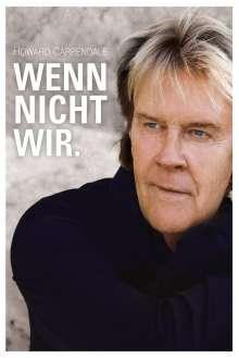 Howard Carpendale: Wenn nicht wir. (Limited Fan Edition), 1 CD und 1 Merchandise