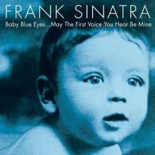 Frank Sinatra (1915-1998): Baby Blue Eyes...May The First Voice You Hear Be Mine (180g), 2 LPs