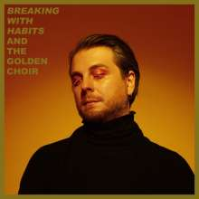 And The Golden Choir: Breaking With Habits, LP