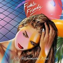 Fickle Friends: You Are Someone Else, CD