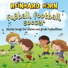 Reinhard Horn: Fußball, Football, Soccer, CD