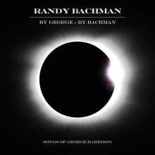 Randy Bachman: By George - By Bachman: Songs Of George Harrison, CD