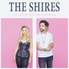 The Shires: Accidentally On Purpose, CD