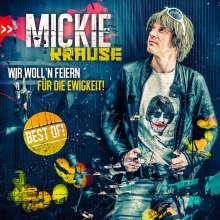 Mickie Krause: Wir woll'n feiern für die Ewigkeit: Best Of!, CD