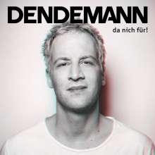 Dendemann: Da nich für! (180g), 2 LPs